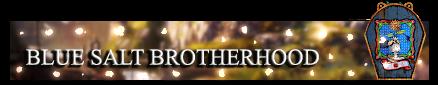 6. Blue Salt Brotherhood.png